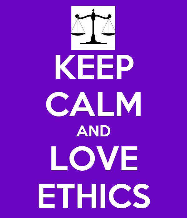KEEP CALM AND LOVE ETHICS