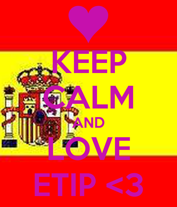 KEEP CALM AND LOVE ETIP <3