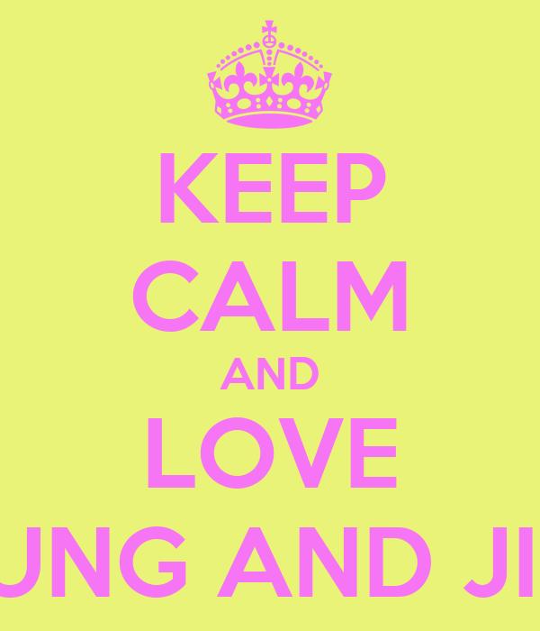 KEEP CALM AND LOVE EUNJUNG AND JIYEON