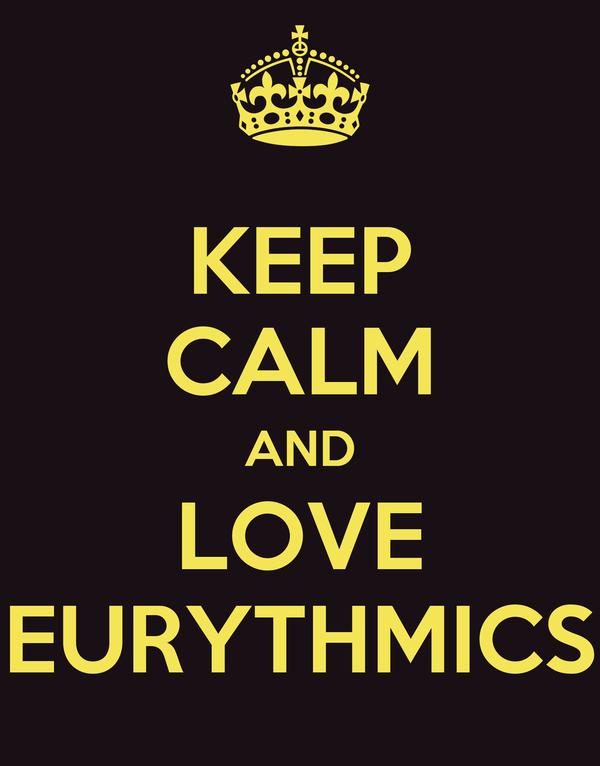 KEEP CALM AND LOVE EURYTHMICS