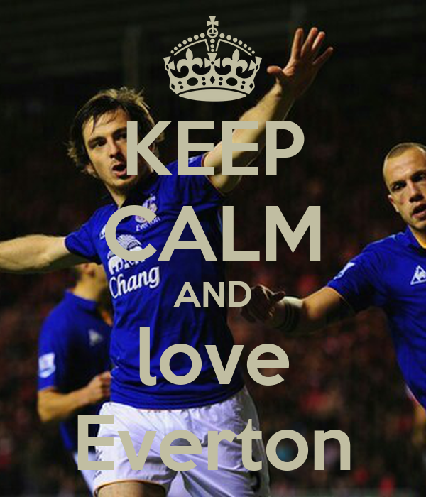 KEEP CALM AND love Everton