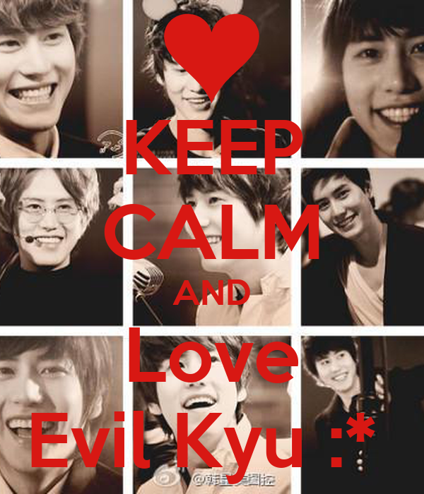 KEEP CALM AND Love Evil Kyu :*