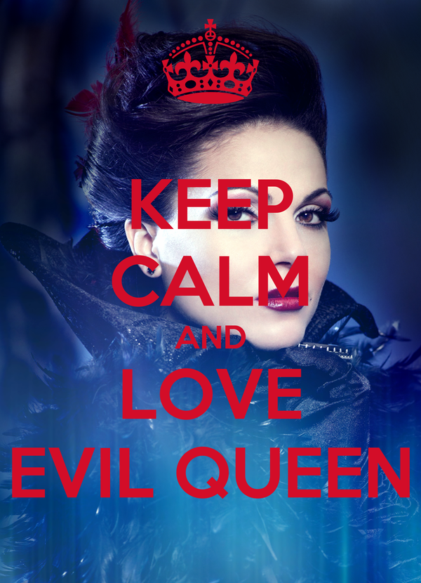 KEEP CALM AND LOVE EVIL QUEEN