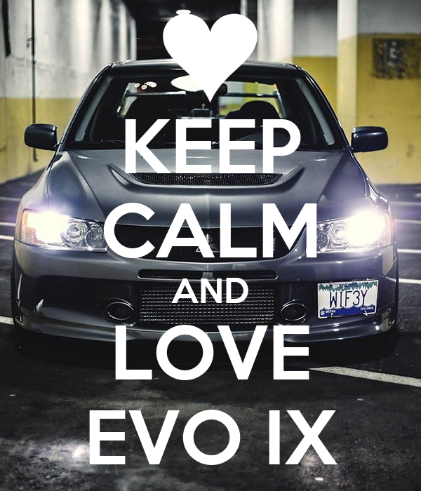 keep-calm-and-love-evo-ix.jpg