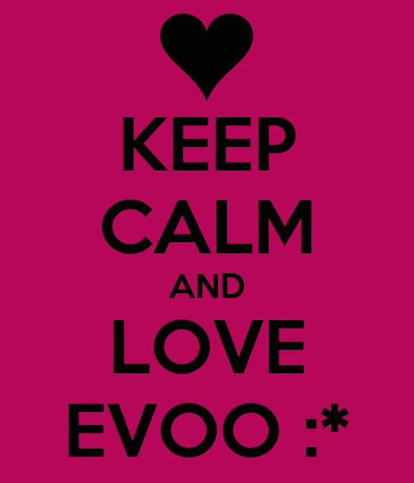 KEEP CALM AND LOVE EVOO :*