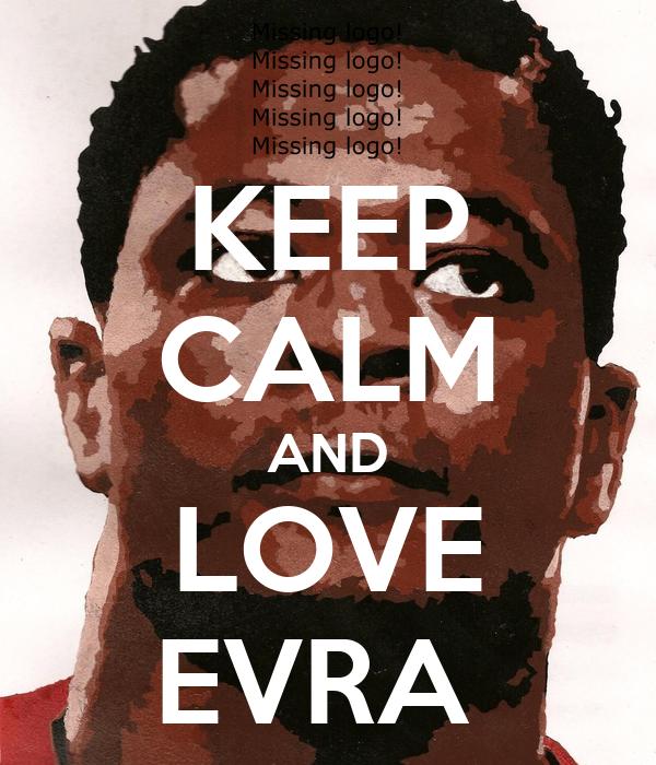 KEEP CALM AND LOVE EVRA