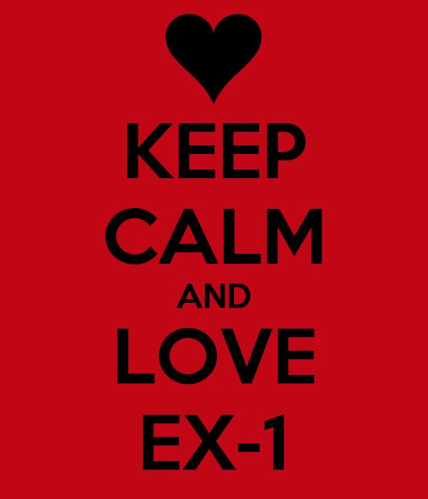 KEEP CALM AND LOVE EX-1