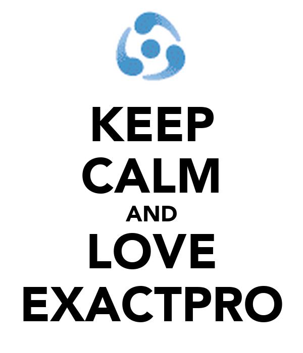 KEEP CALM AND LOVE EXACTPRO
