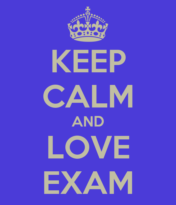 KEEP CALM AND LOVE EXAM