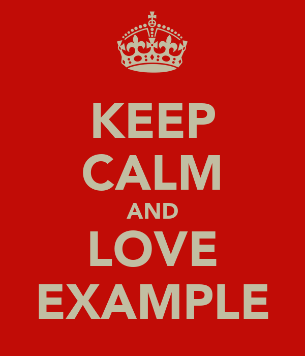 KEEP CALM AND LOVE EXAMPLE