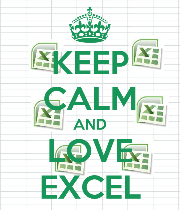 KEEP CALM AND LOVE EXCEL
