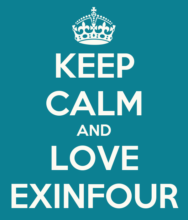 KEEP CALM AND LOVE EXINFOUR