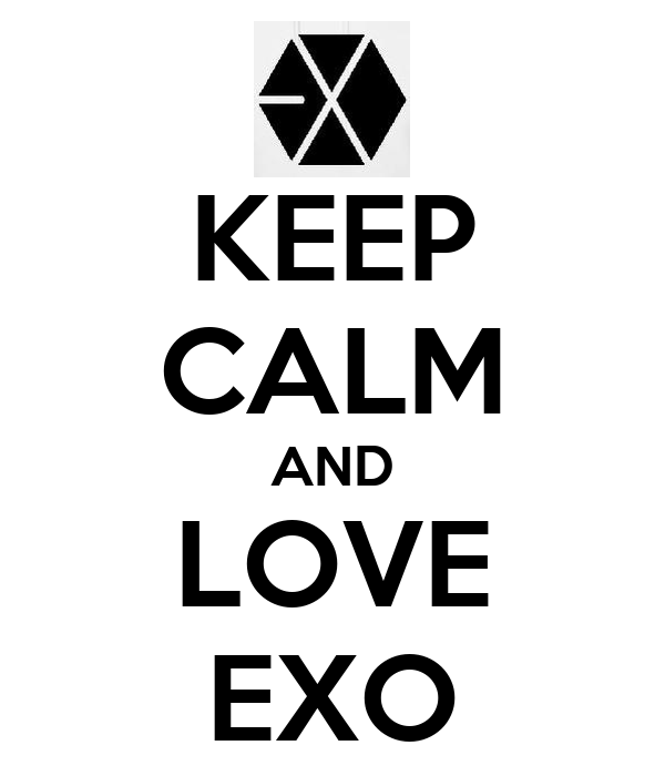 KEEP CALM AND LOVE EXO
