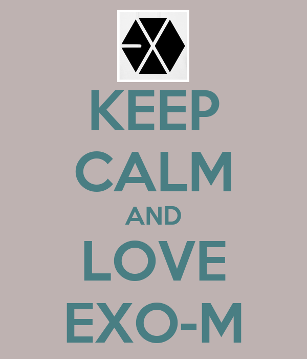 KEEP CALM AND LOVE EXO-M