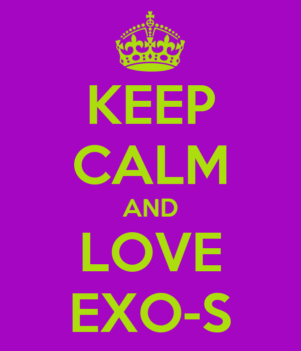 KEEP CALM AND LOVE EXO-S
