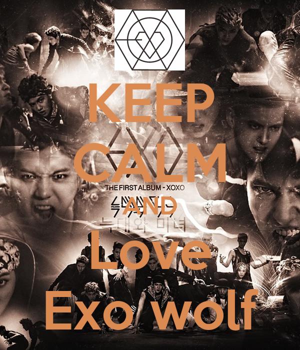 KEEP CALM AND Love Exo wolf