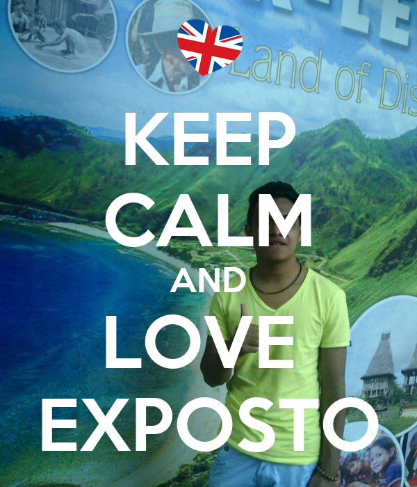 KEEP CALM AND LOVE  EXPOSTO