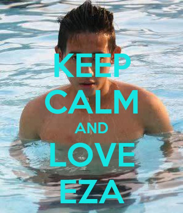 KEEP CALM AND LOVE EZA