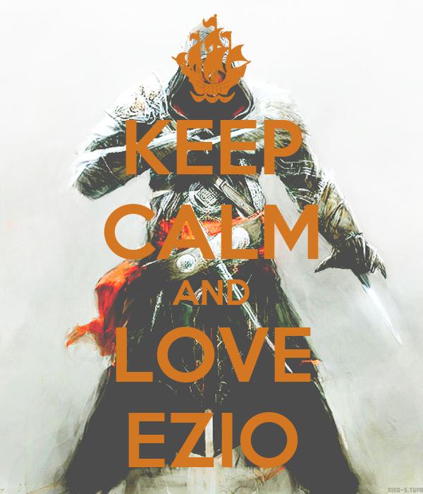 KEEP CALM AND LOVE EZIO