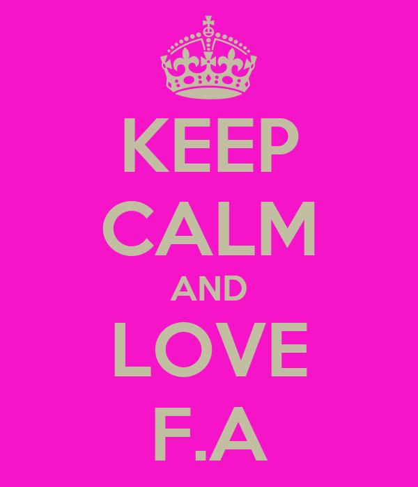 KEEP CALM AND LOVE F.A