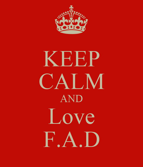 KEEP CALM AND Love F.A.D
