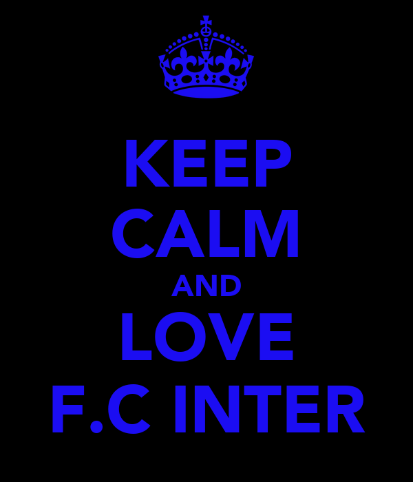 KEEP CALM AND LOVE F.C INTER