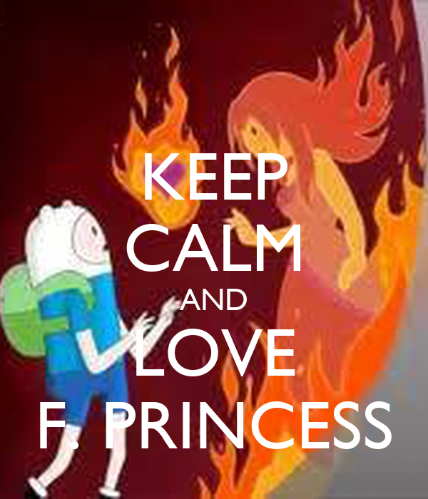 KEEP CALM AND LOVE F. PRINCESS