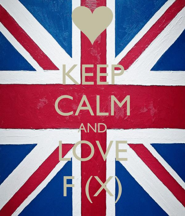 KEEP CALM AND LOVE F (X)