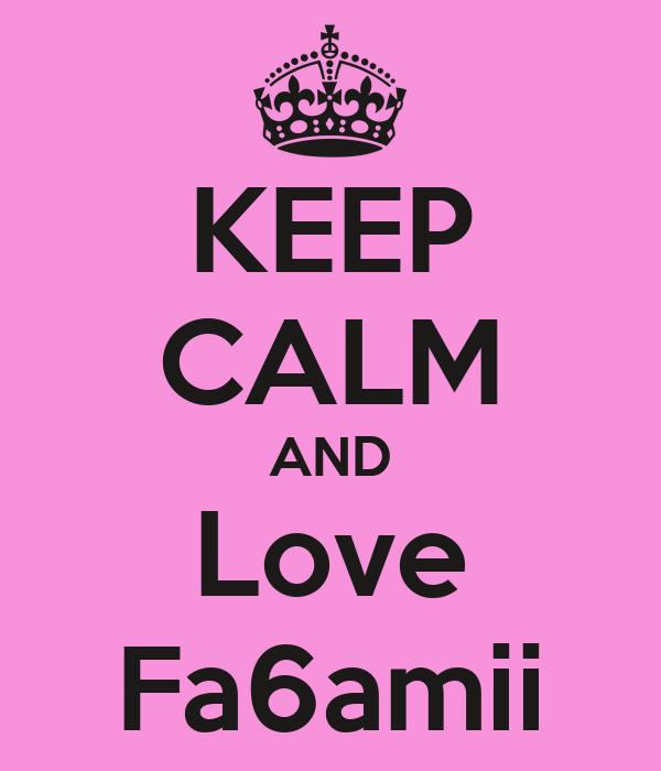 KEEP CALM AND Love Fa6amii