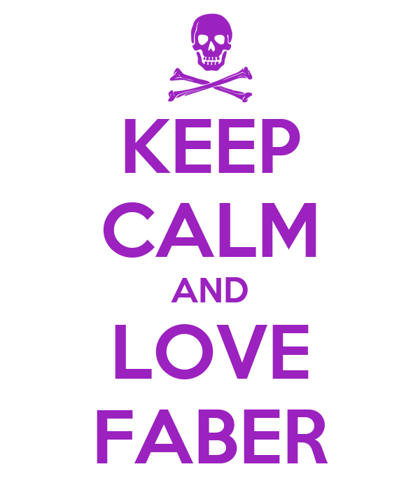 KEEP CALM AND LOVE FABER