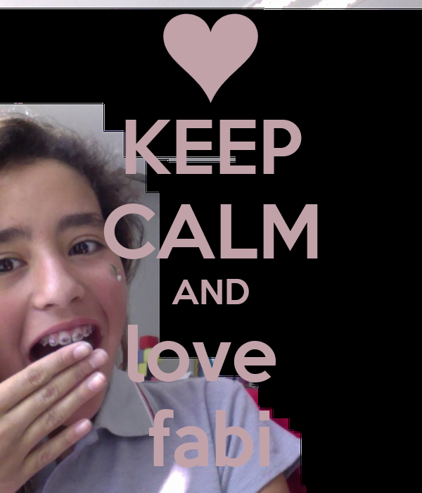 KEEP CALM AND love  fabi