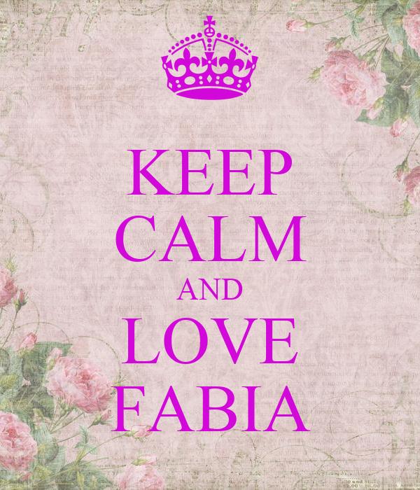 KEEP CALM AND LOVE FABIA