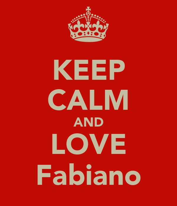 KEEP CALM AND LOVE Fabiano