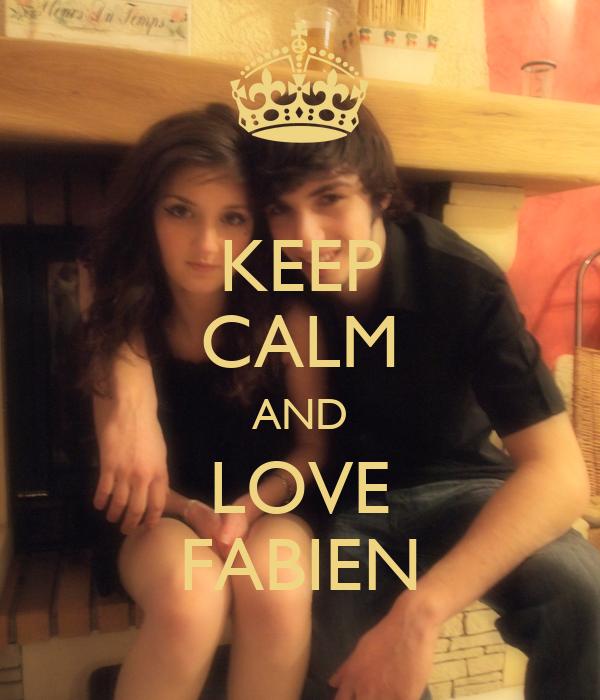 KEEP CALM AND LOVE FABIEN