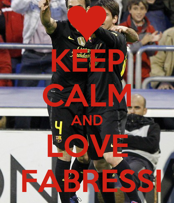 KEEP CALM AND LOVE  FABRESSI