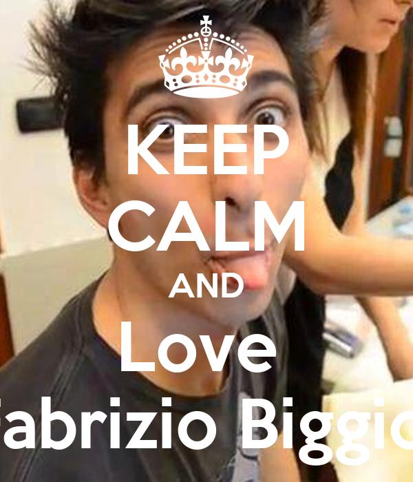 KEEP CALM AND Love  Fabrizio Biggio