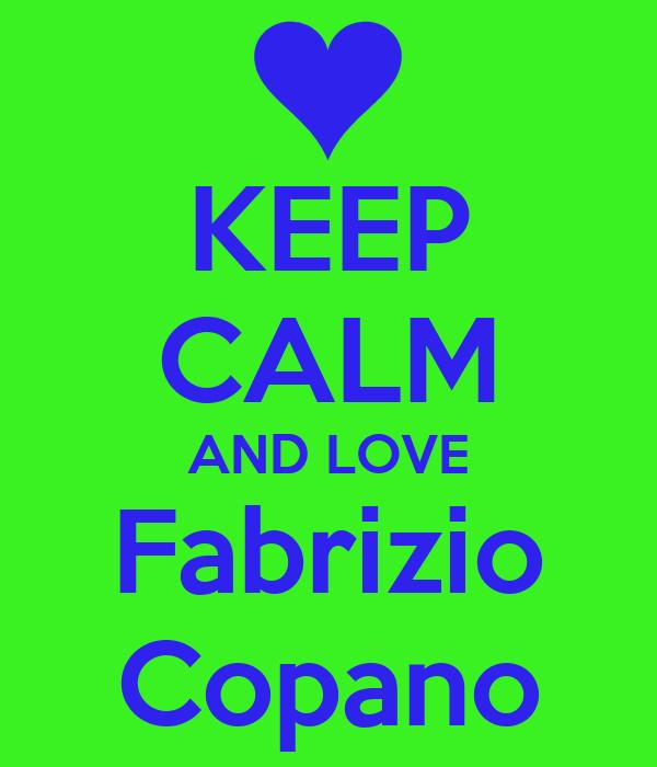 KEEP CALM AND LOVE  Fabrizio  Copano