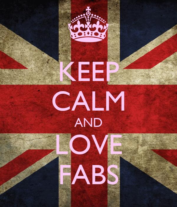 KEEP CALM AND LOVE FABS