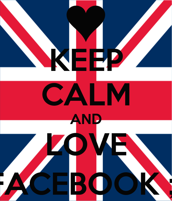 KEEP CALM AND LOVE FACEBOOK ;)