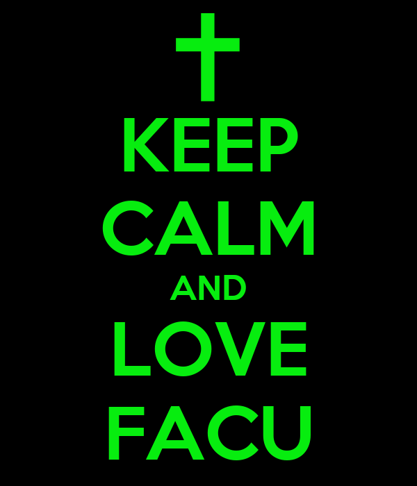KEEP CALM AND LOVE FACU