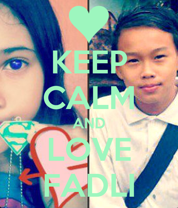 KEEP CALM AND LOVE FADLI