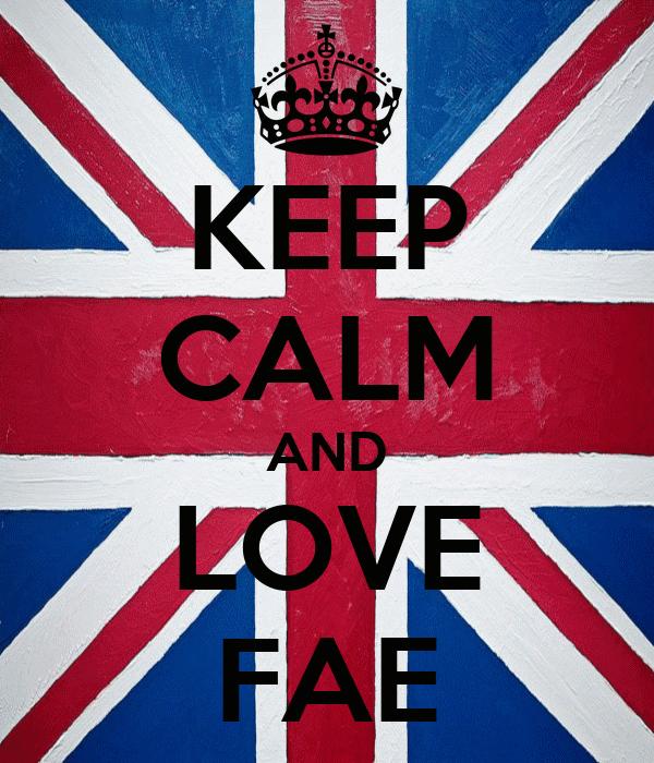 KEEP CALM AND LOVE FAE