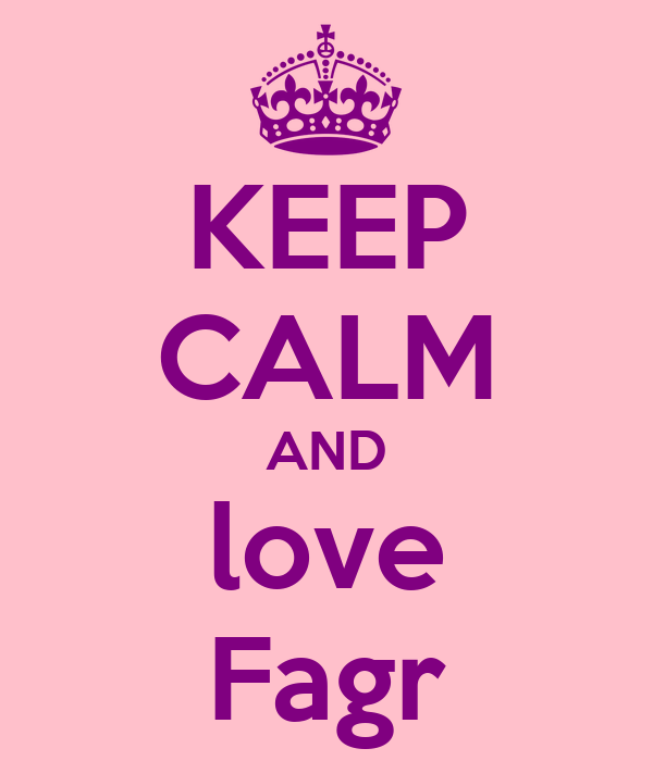 KEEP CALM AND love Fagr