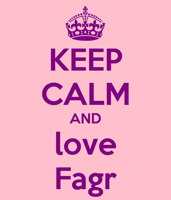 KEEP CALM AND love Fagr