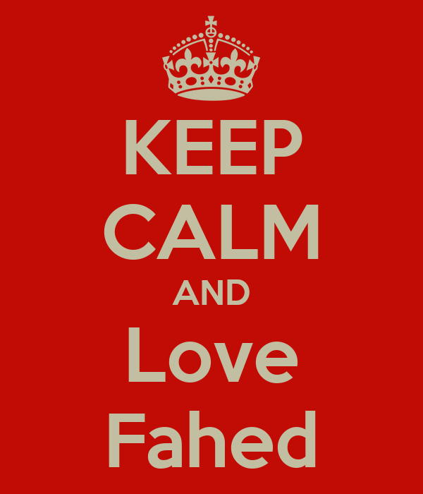 KEEP CALM AND Love Fahed