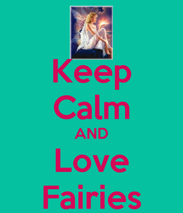 Keep Calm AND Love Fairies