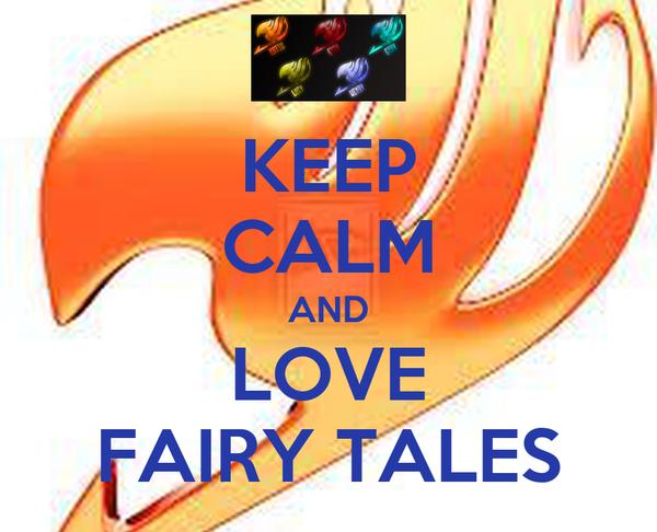 KEEP CALM AND LOVE FAIRY TALES