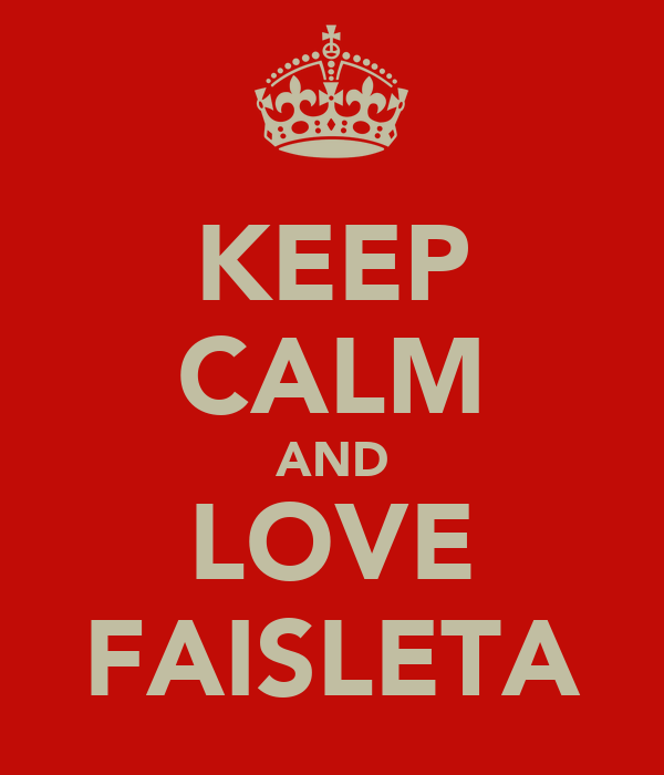 KEEP CALM AND LOVE FAISLETA