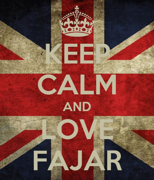 KEEP CALM AND LOVE FAJAR