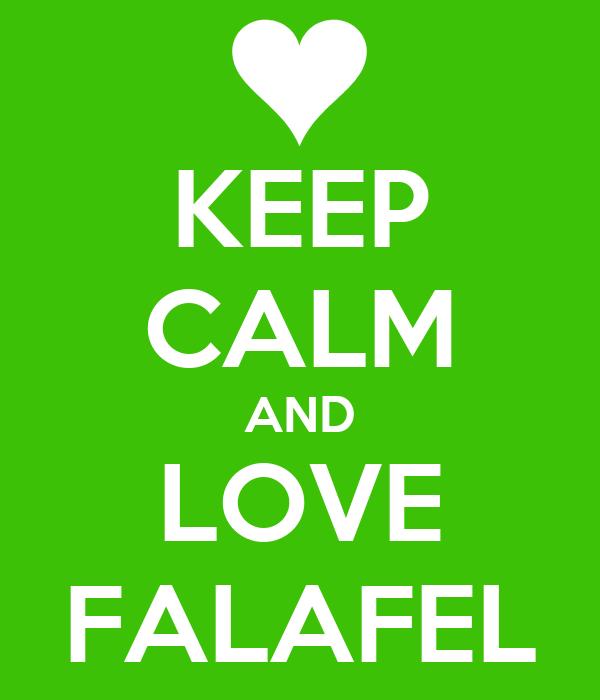 KEEP CALM AND LOVE FALAFEL